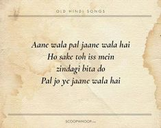 20 Beautiful Verses From Old Hindi Songs That Are Tailor-Made Advice For Our Generation Old Song Lyrics, Best Lyrics Quotes, Love Song Quotes, Bff Quotes, Music Quotes, True Quotes, Hindi Quotes, Friend Quotes, Beautiful Verses
