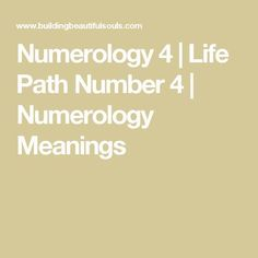 Numerology 4 | Life Path Number 4 | Numerology Meanings