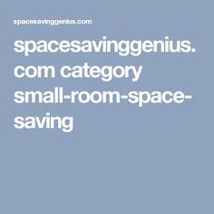 spacesavinggenius.com category small-room-space-saving