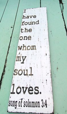 I have found the one whom my soul loves by MagnoliaMarket on Etsy, $39.00