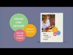 Mein Buch: Eat Good Vegan Food - Gesunde Rezepte für die ganze Familie m... The Creator, Vegan Recipes, Youtube, Healthy Desserts, Vegetarian Recipes, Healthy Recipes, Healthy Sweets, Vegane Rezepte, Youtubers