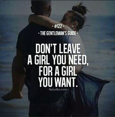 The Gentleman's Guide #122 Don't Leave A Girl You Need, For A Girl You Want.