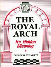 """""""The Royal Arch It's hidden meaning"""""""