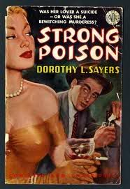 Dorothy_L_Sayers - 1930 Strong poison / I MUST say, this is a stretch - in a pulp paperback?!?  Say it isn't so!  And that is supposed to be Harriet Vane??