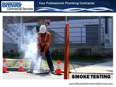 Smoke testing is a process that is periodically performed as a part of an ongoing sanitary sewer inspection program. Smoke Testing, Plumbing, Commercial, Simple, Bathroom Fixtures