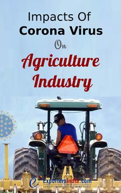 Here in this write-up, we have assessed some adverse impacts of the Coronavirus pandemic on the agriculture industry. Take a look at them  #CoronavirusImpacts #AgricultureIndustry #IndsutryNews #Covid19 #ExportersIndia Agriculture Industry, Trending Topics, Industrial, Corona, Industrial Music