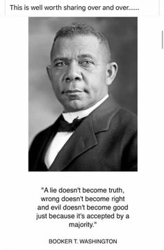 My Fellow Americans, Booker T, Just Because, Historical Quotes, Mood, That Way, Inspire Me, Quote Of The Day, Wise Words