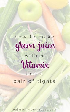 How to make green juice with a Vitamix and a pair of tights - Eat Spin Run Repeat