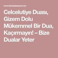 Celcelutiye Duası, Gizem Dolu Mükemmel Bir Dua, Kaçırmayın! – Bize Dualar Yeter Allah, Diy And Crafts, Prayers, Quotes, Blog, Istanbul, Pasta, Face, Prayer