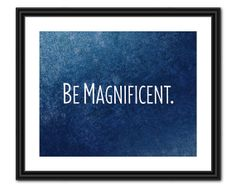 Doctor Who Quote Art - Be Magnificent - 8x10 - Instant Download on Etsy, $5.00