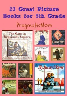The Pragmatic Mom has it right ... These are 23 GREAT picture books for kids in fourth and fifth grade! Picture books are such a powerful way to teach language in bite size portions.