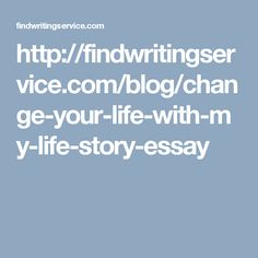 findwritingservice com blog best essay writing write it  it is very easy to change your life the help of the essay on life all needed advices you can in the essay about life