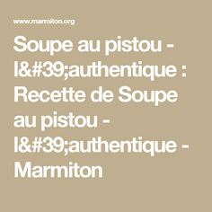 Soupe au pistou - l'authentique : Recette de Soupe au pistou - l'authentique - Marmiton