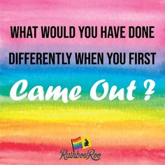What would you have done differently when you first come out ? Equality Quotes, Pride Quotes, Soul Quotes, Heart Quotes, Happy Quotes, Words Quotes, Positive Quotes, Funny Quotes, Quotes Quotes