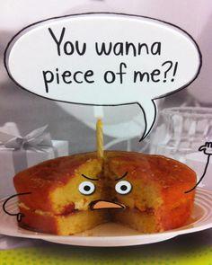 You wanna piece of me?! www.cakeappreciationsociety.com