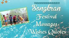 Beautiful and lovely Happy Songkran Festival wishes & quotes to your family and friends to wish them Happy New Year 2016 in Thailand