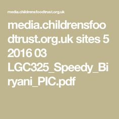 media.childrensfoodtrust.org.uk sites 5 2016 03 LGC325_Speedy_Biryani_PIC.pdf