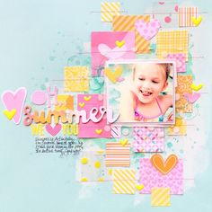 Bella Blvd Sweet Baby Girl, Fresh Market, and Color Chaos collections. Oh Summer layout by creative team member Missy Whidden.