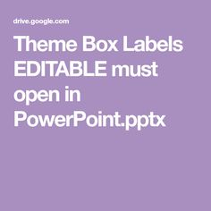Theme Box Labels EDITABLE must open in PowerPoint.pptx
