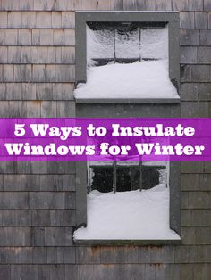 5 Ways to Insulate Your Windows for Winter #insulate #insulatewindows #draft