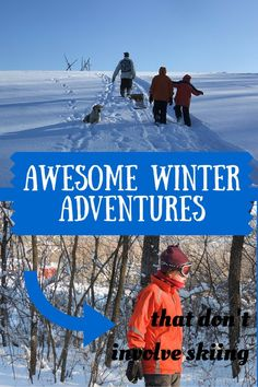 Winter is so much fun, even if you don't ski!
