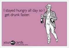 MY FRIDAYS ARE LIKE THIS......or MAYBE I STAY HUNGRY CAUSE I'M BROKE.....no...IT'S TO GET DRUNK!