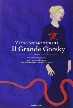 "Geeky Bookers: Recensione ""Il grande Gorsky"" di Vesna Goldsworthy"