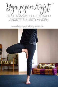 Yoga kann dir helfen, Angstgefühle zu lindern und Ängste zu überwinden. Diese Übungen helfen dir dabei! #Yoga #Angst