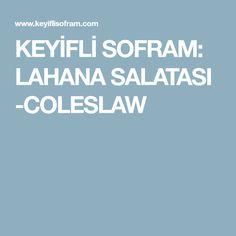 KEYİFLİ SOFRAM: LAHANA SALATASI -COLESLAW