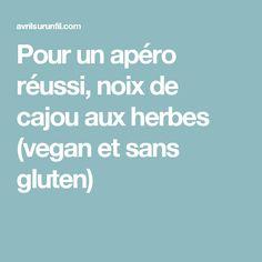 Pour un apéro réussi, noix de cajou aux herbes (vegan et sans gluten)