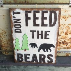 Don't Feed The Bears - handmade frameless sign, distressed/weathered edges cream and dark brown letters, black bears with layered trees (WH) by WellHungDesigns on Etsy https://www.etsy.com/listing/278607990/dont-feed-the-bears-handmade-frameless