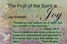 The Fruit of the Spirit...Joy and a Beth Moore quote
