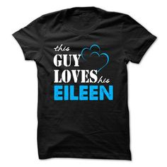 This Guy Love Her EILEEN ... 999 Cool Name Shirt ! - #gift for dad #money gift. MORE ITEMS => https://www.sunfrog.com/LifeStyle/This-Guy-Love-Her-EILEEN-999-Cool-Name-Shirt-.html?68278