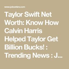 Taylor Swift Net Worth: Know How Calvin Harris Helped Taylor Get Billion Bucks! Calvin Harris, Marvel Entertainment, How To Get Away, Net Worth, Music Artists, Taylor Swift, Console, Relationships, Gaming