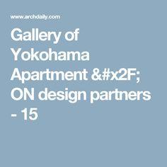 Gallery of Yokohama Apartment / ON design partners - 15