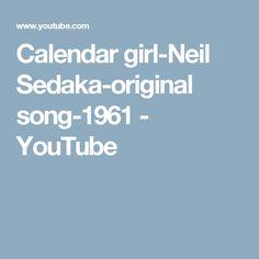 Calendar girl-Neil Sedaka-original song-1961 - YouTube