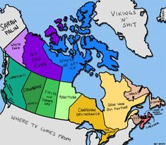 Here's A Map Of How Canadians See Other Canadians<<<<< that's pretty accurate, I would be a resident of Quebec, aka Honhon Oui Poutine<< Canadian Deliverance for me!