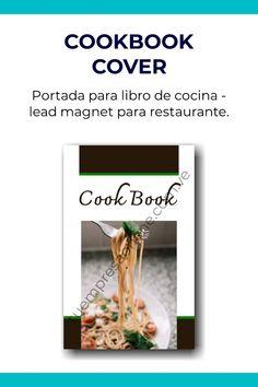 Diseño de portada para ebook - libro de cocina - lead magnet para restaurante Lead Magnet, Magnets, Cover Design, Restaurants, Book, Cover Pages, Cooking