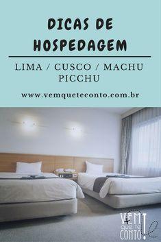 Dicas de hospedagens bem localizadas e com bom custo x benefício, no Peru (Lima, Cusco e Machu Picchu).