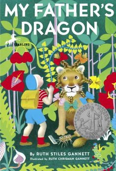 My Father's Dragon by Ruth Stiles Gannett, 1949 Newbery Honor