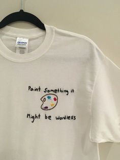 Paint Something It Might Be Wordless Embrodiered T-Shirt Twenty One Pilots Shirt, Twenty One Pilots Clothing, Embroidered T Shirts, Shirt Embroidery, Aesthetic T Shirts, Aesthetic Clothes, T Shirt Art, Diy Shirt, Kitchen Sink Lyrics