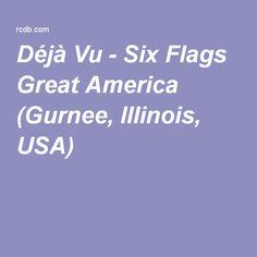 Déjà Vu - Six Flags Great America (Gurnee, Illinois, USA)