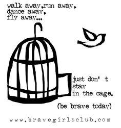 Fly away quote via www.bravegirlsclub.com