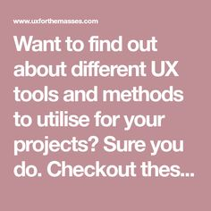 Want to find out about different UX tools and methods to utilise for your projects? Sure you do. Checkout these 10 great UX toolkits and method guides detailing the what, why, when and how of over 100 different UX tools and methods.