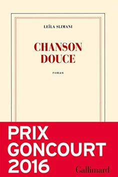 Chanson douce / Leïla Slimani. Gallinard, 2016.