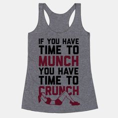 If You Have Time To Munch You Have Time TO Crunch #workout #fitness #gymhumor #crunches #fitspo