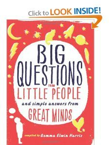 Big Questions from Little People: and Simple Answers from Great Minds: Gemma Elwin Harris