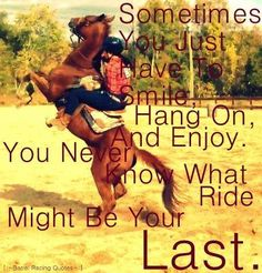 You never know what ride might be your last... true. Every time we get on, we're putting our lives on the line. But that's okay with me. I'd rather die doing something i love than anything else. I LIVE for riding, and if i can't ride anymore i don't know what i'll do