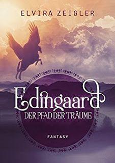 Eine Bücherwelt: Elvira Zeißler - Edingaard - Der Pfad der Träume