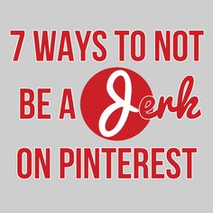 7 ways to not be a jerk on pinterest. Don't pin from peoples boards like a crazy person! You slow down their boards and sometimes FREEZE them, making it impossible for the person you're pinning from to use their boards! Follow the boards you like, and pin a little each time you log on.